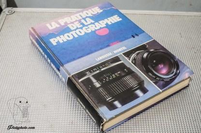 La pratique de la photographie (la bible)