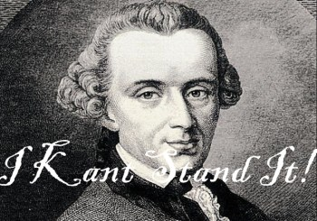 I Kant Stand It!
