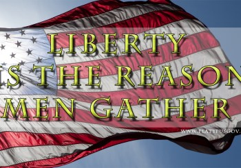 Liberty is why men gather