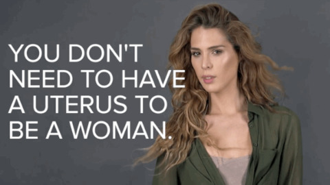 You don't need a uterus to be a woman