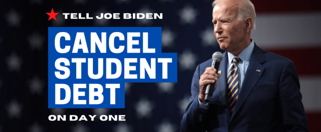 Biden - cancel student debt day one