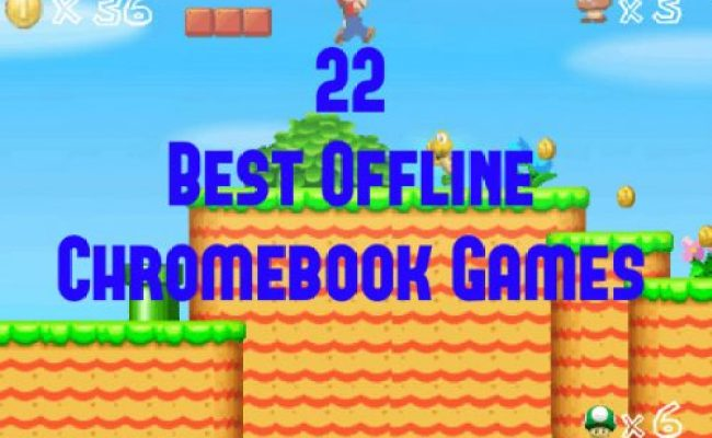 22 Best Chromebook Games You Can Play Offline No Wifi
