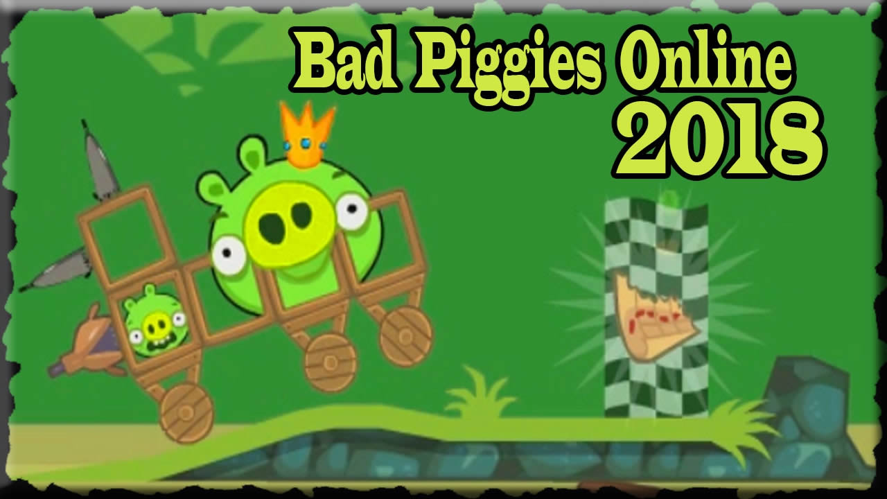 Bad Piggies Online 2018 Angry Birds Games