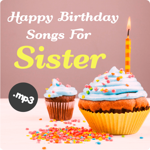Happy Birthday Song For Sister Apps On Google Play