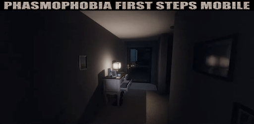 First steps for mobile Phasmophobia captures d'écran