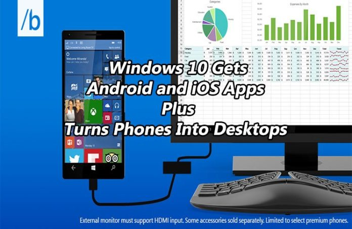 Windows 10 Gets Android, iOS Apps Turns Phones Into Desktops 1