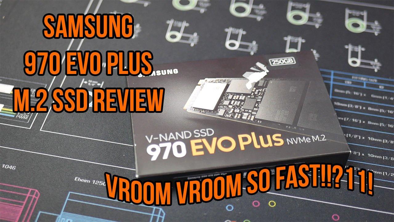 Samsung 970 EVO Plus SSD Review | Play3r