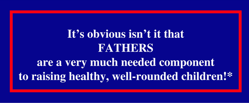 Children Need their Fathers