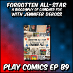 Forgotten All-Star A Biography of Gardner Fox with Jennifer DeRoss