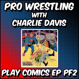 Pro Wrestling with Charlie Davis (The Young Ones, Match Club)
