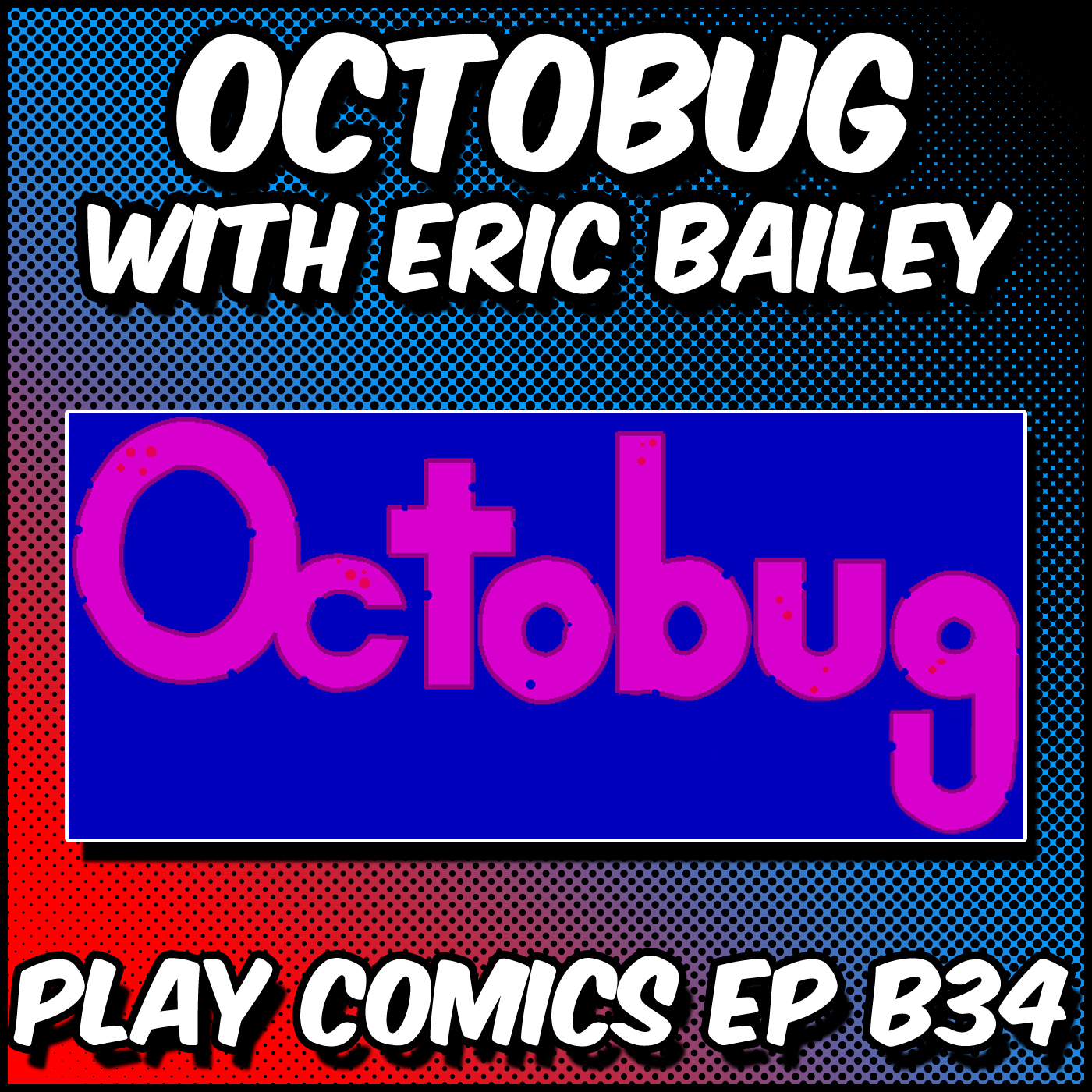 Octobug with Eric Bailey (Tiny Bookshelf)