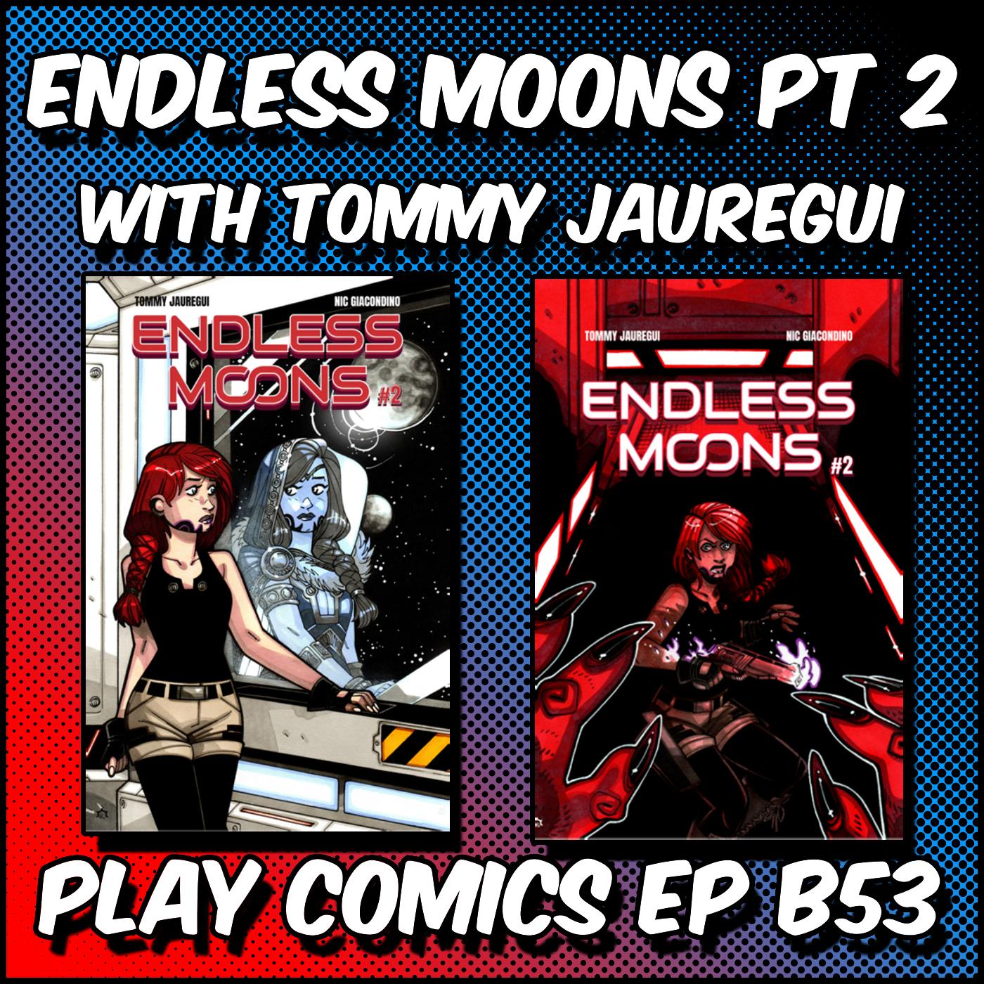 Endless Moons Pt 2 with Tommy Jauregui