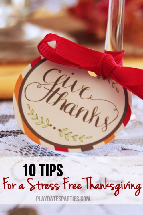 Follow these 10 tips for hosting a stress-free Thanksgiving so you can enjoy spending time with family and those who matter most!