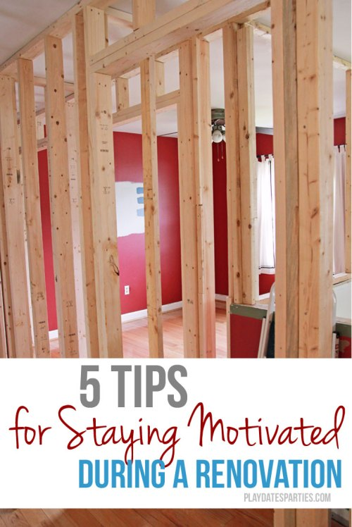 Follow these 5 tips to stay motivated during a renovation to get back on track and avoid getting frustrated or overwhelmed with your home project.