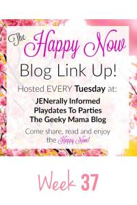 The Happy Now Blog Link Up #37