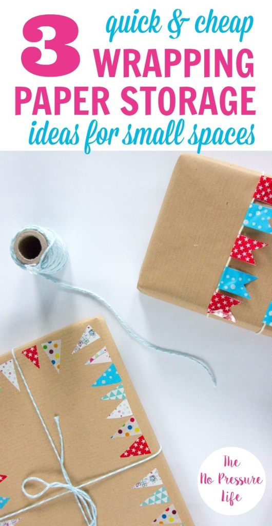 3 Cheap and Quick Ways to Store Wrapping Paper in a Small Space From The No Pressure Life.