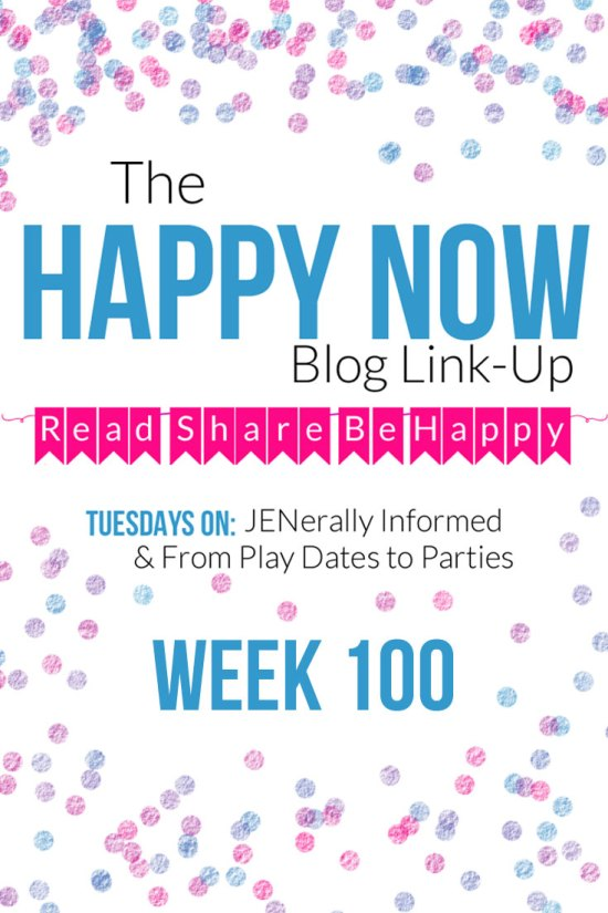 The Happy Now Blog Link-Up #100