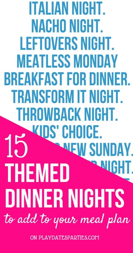 15 Awesome Dinner Night Themes to Add to Your Meal Planning Session by From Play Dates to Parties