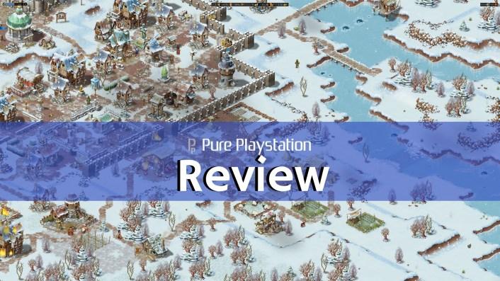 Review: Townsmen: A Kingdom Rebuilt - PS4