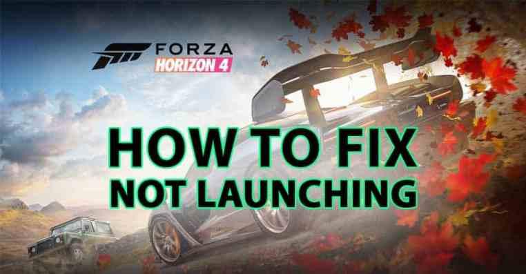 Forza Horizon 4: Not Launching FIX