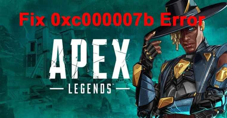 Apex Legends | How to Fix 0xc000007b Error