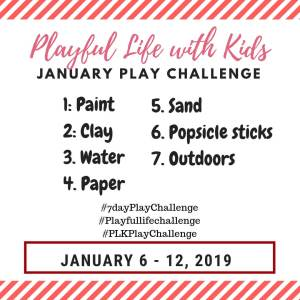 Playful Life with Kids January 7-Day Play Challenge 3