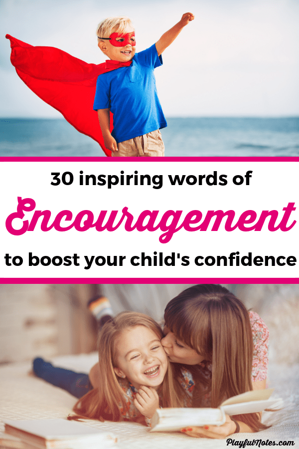 Discover an awesome list of 30 words of encouragement for kids to help them feel loved and motivated. Saying these positive things to your child on a regular basis will help them develop their self-esteem and confidence! --- Parenting tips | Words of encouragement | Positive things to say to kids | Gentle parenting | Raising kids | Advice for mom #RaisingKids #GentleParenting
