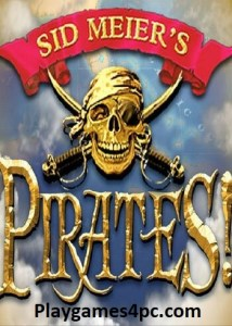 Sid Meier's Pirates Highly Compressed Torrent For PC Game Free Download