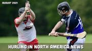 Hurling in North America News   August 2021   Play Hurling