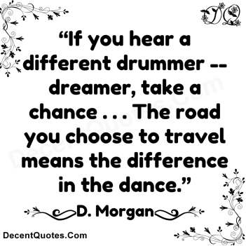 Image result for if you hear a different drummer dreamer take a chance