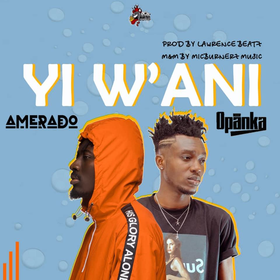 Amerado - Yi Wani (feat. Opanka)