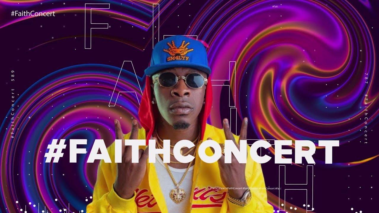 Shatta Wale's Faith Concert