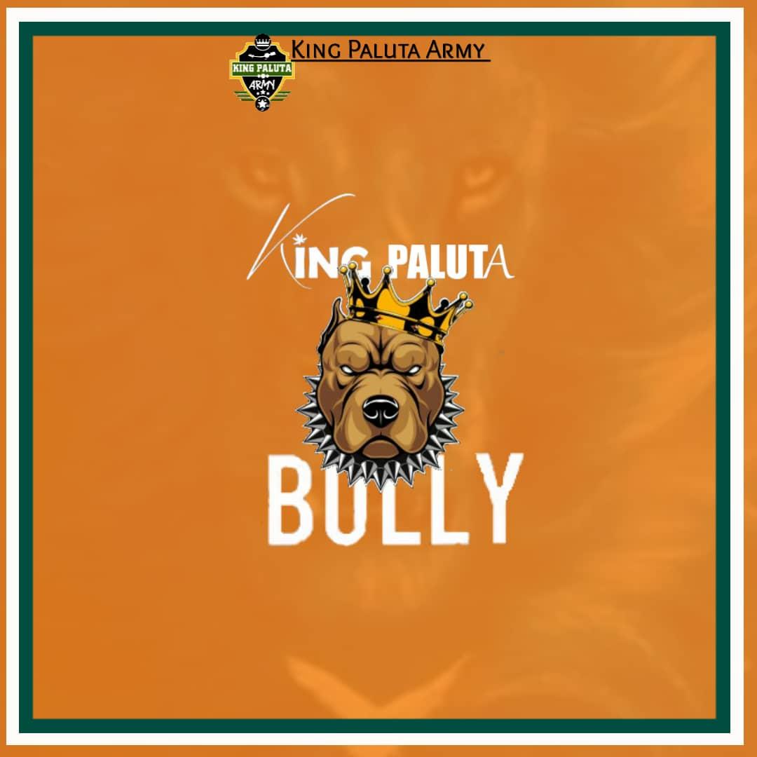 King Paluta - Bully