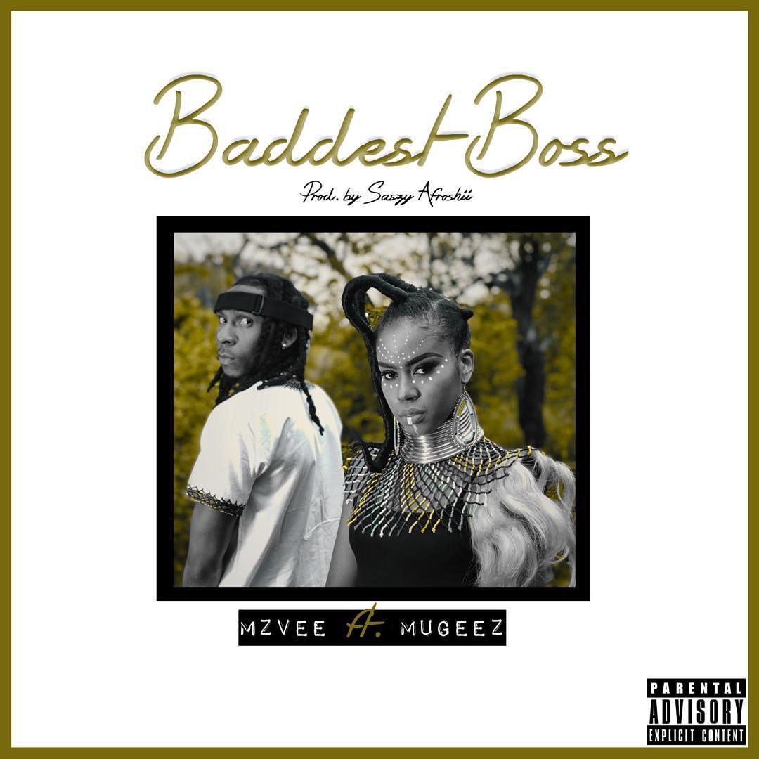 MzVee - Baddest Boss (feat. Mugeez)