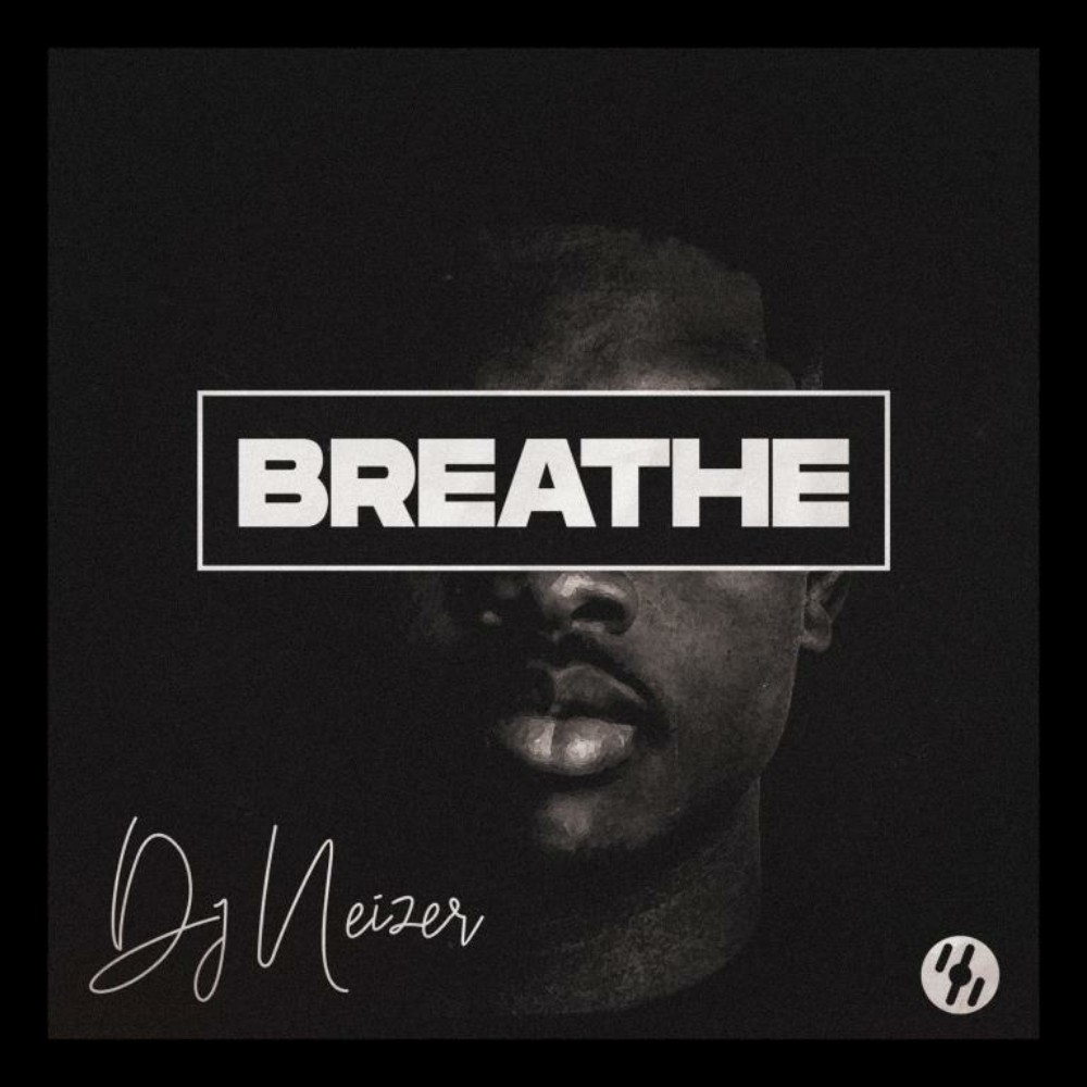 DJ Neizer - Breathe (Mixtape)