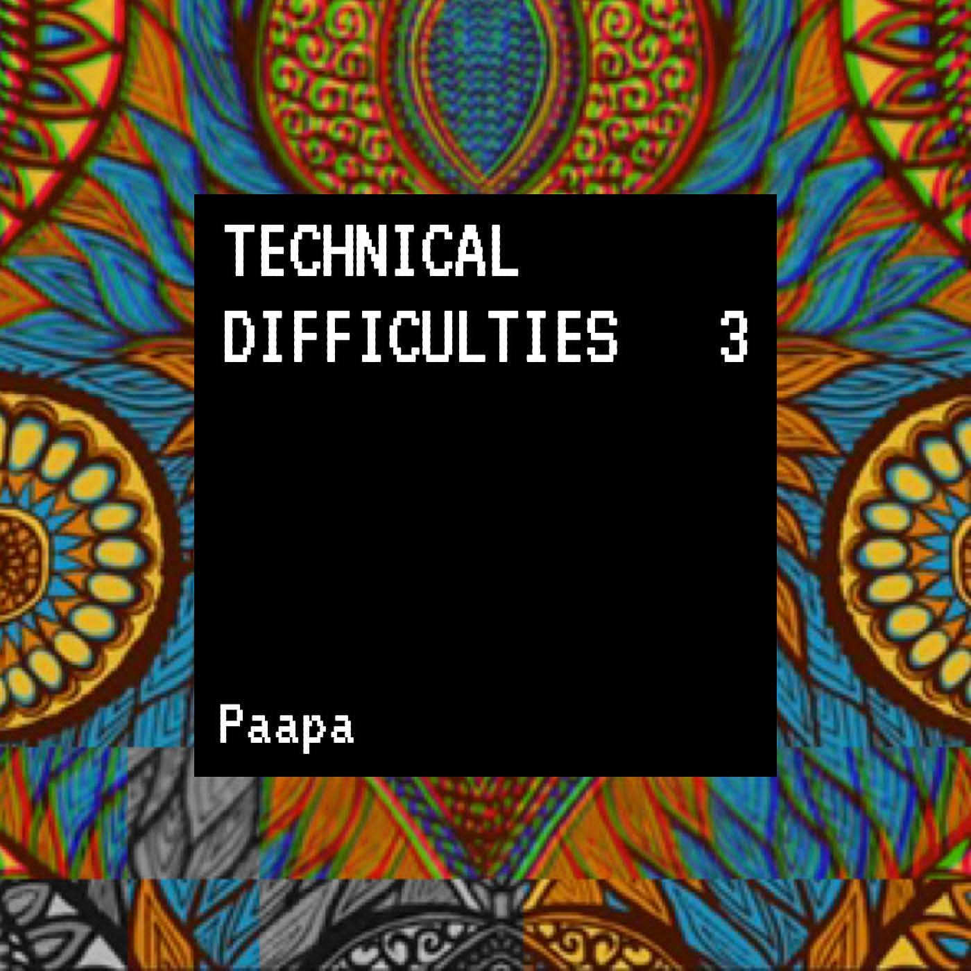 Paapa - Technical Difficulties 3