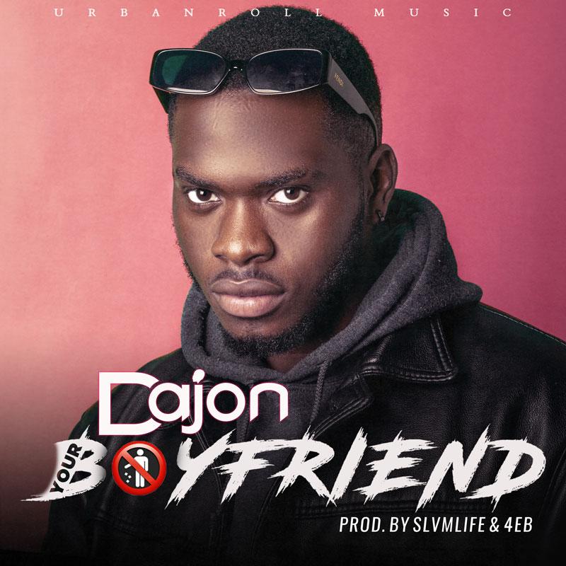Dajon - Your Boyfriend