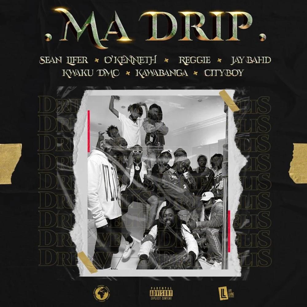 Sean Lifer - Ma Drip (feat. O'Kenneth, Reggie, Jay Bahd, Kwaku DMC, Kawabanga & City Boy)