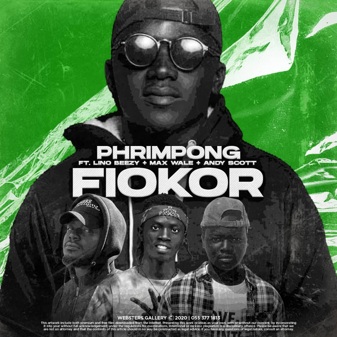 Phrimpong - Fiokor (feat. Max Wale, Andy Scott & Lino Beezy)