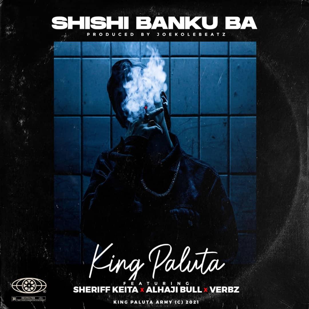 King Paluta - Shishi Banku Ba (feat. Sheriff Keita, Alhaji Bull & Verbz)