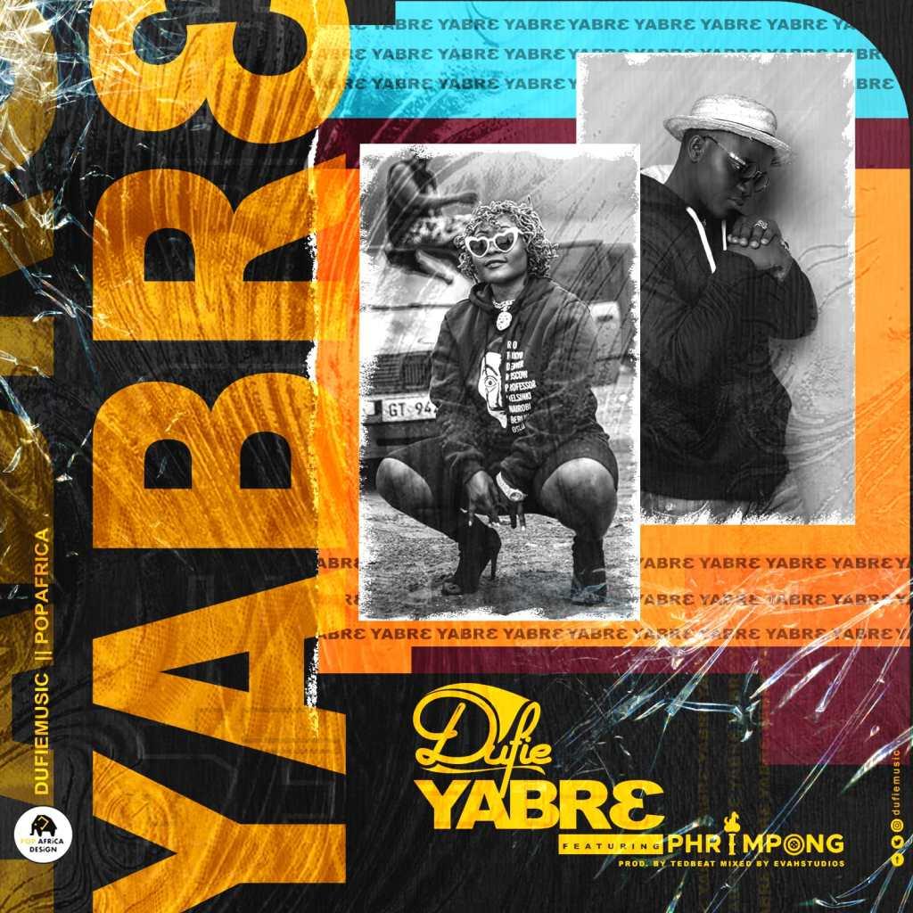 Dufie - Yabre ft. Phrimpong