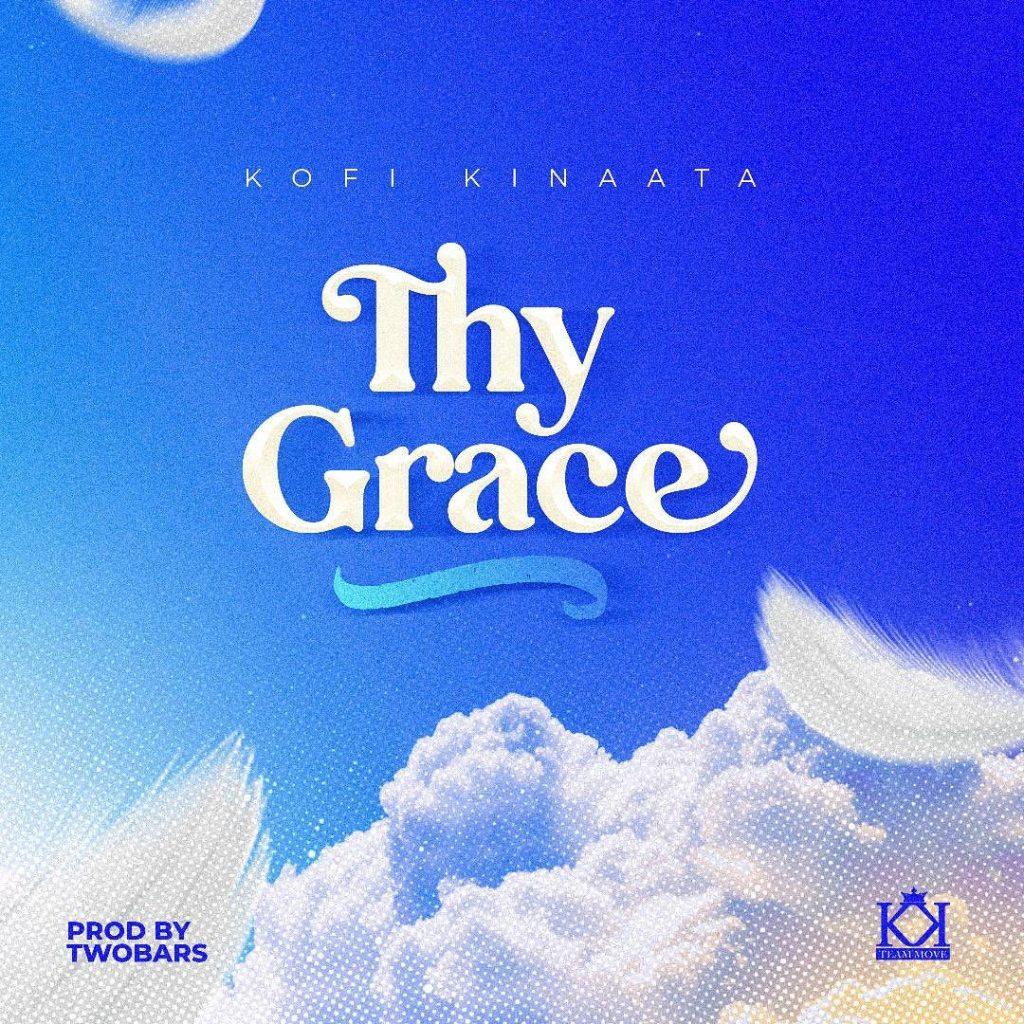 Kofi Kinaata - Thy Grace