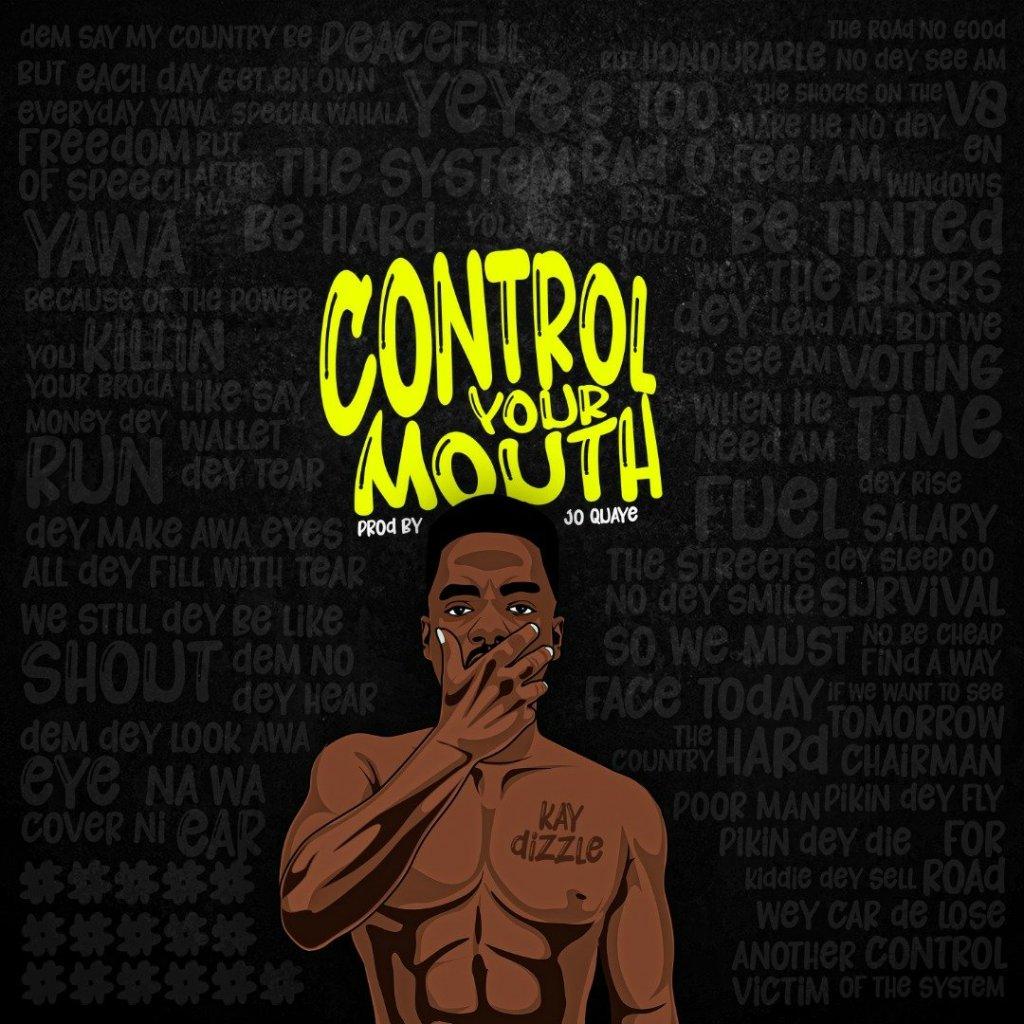Kay Dizzle - Control Your Mouth