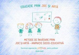 Workshop 4 - Metode de învățare prin joc - animație socio-educativă @ Hotel Cismigiu
