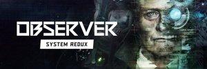Observer: System Redux (PS5, PSN)