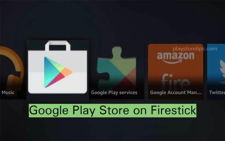 Google Play Store on Firestick