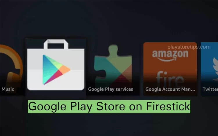 Google Play Store on Firestick
