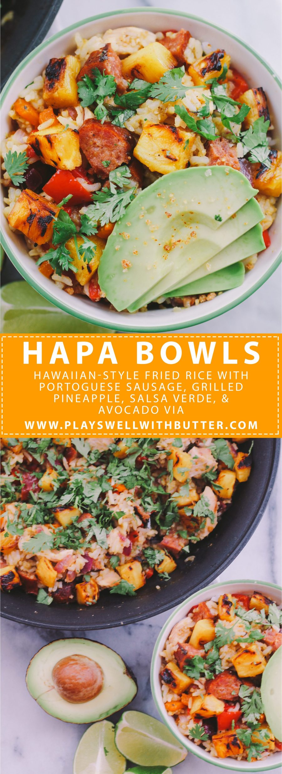 hapa fried rice with grilled pineapple, portuguese sausage & salsa verde via plays well with butter | a delicious hawaiian-inspired fried rice packed with grilled chicken, pineapple, jalapeños & spicy portuguese sausage that all come together to create the perfect balance of rich, smoky, sweet & spicy bowl. top this hapa fried rice off with a squeeze of lime & some sliced avocado & you'll for sure be hooked on this quick, flavorful for the rest of summer.