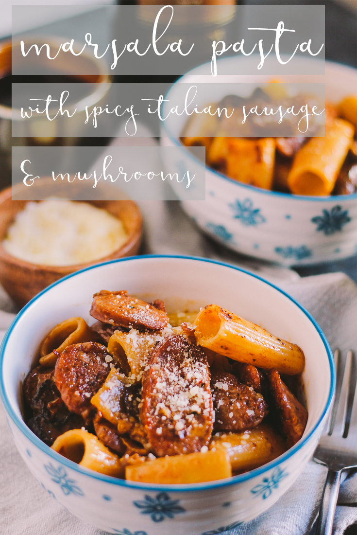 rigatoni tossed into a creamy marsala pan sauce with spicy italian sausage & mushrooms, cozy enough for a date night at home & easy enough to throw together for a spontaneous weeknight dinner with friends | pasta recipe | creamy marsala pasta sauce | easy pasta recipe | date night recipe | date night idea