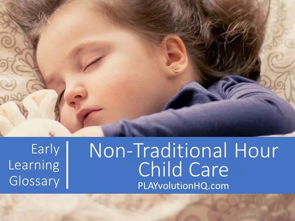 Non-Traditional Hour Child Care